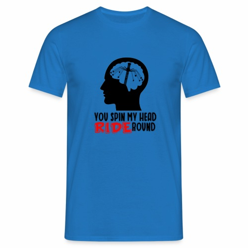 You spin my Head RIDE Round schwarz - ParkTube - Männer T-Shirt