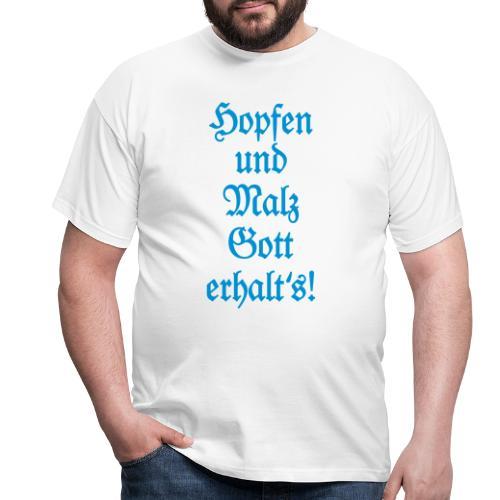 Hopfen und Malz Gott erhalt's! Biertrinker Spruch - Männer T-Shirt