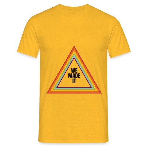 we made it triangle - Men's T-Shirt