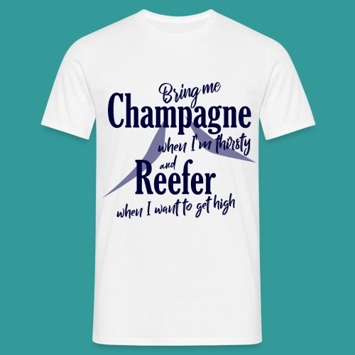 Champagne and Reefer - Men's T-Shirt