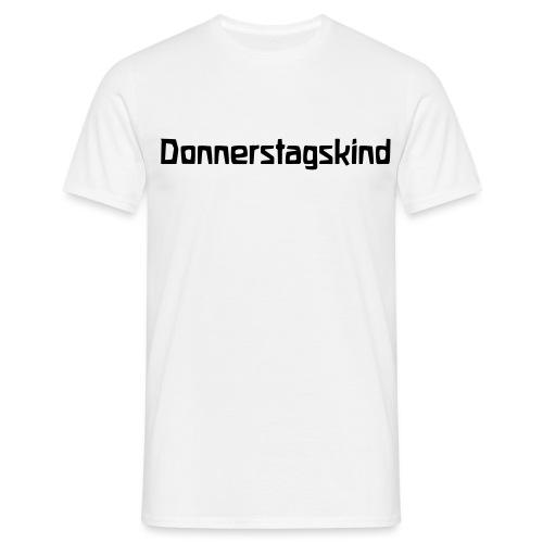 Donnerstagskind - Männer T-Shirt