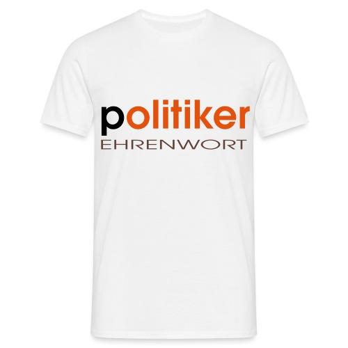 politikerehrenwort - Männer T-Shirt