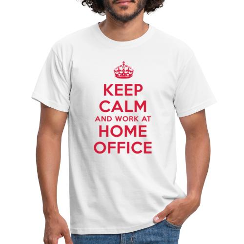 KEEP CALM and work at HOME OFFICE - Männer T-Shirt