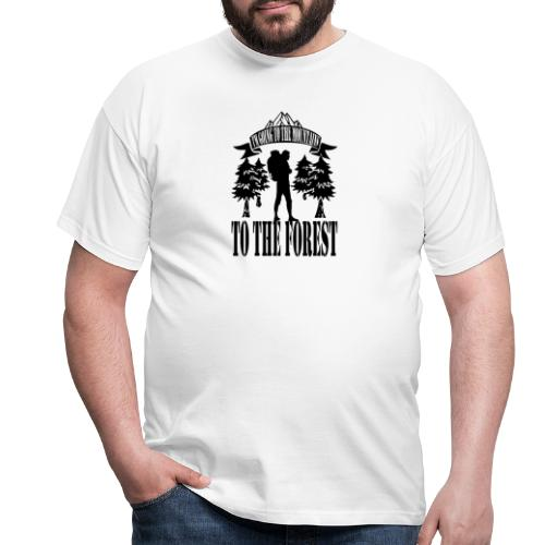 I m going to the mountains to the forest - Men's T-Shirt