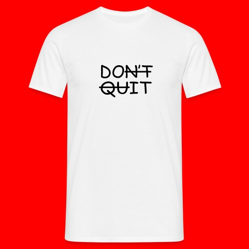 Don't Quit, Do It - Herre-T-shirt
