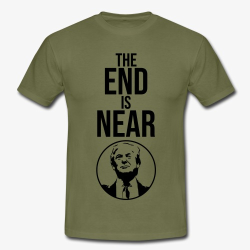 The End Is Near - Trump - Herre-T-shirt