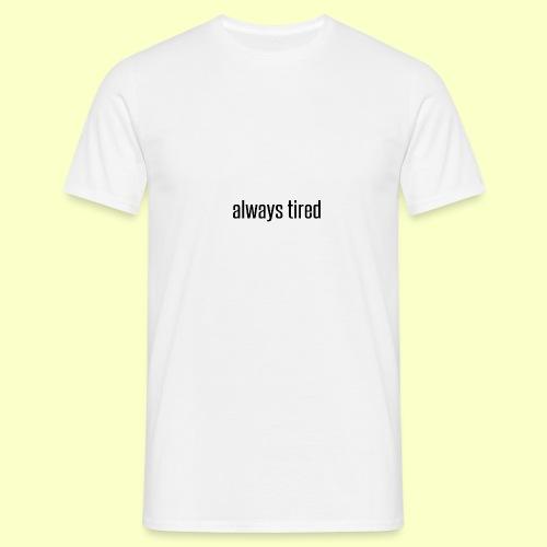 Always Tired - Koszulka męska