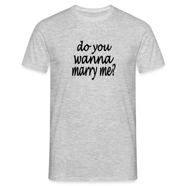 do you wanna marry me