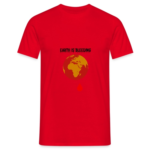 Earth is bleeding - T-shirt Homme