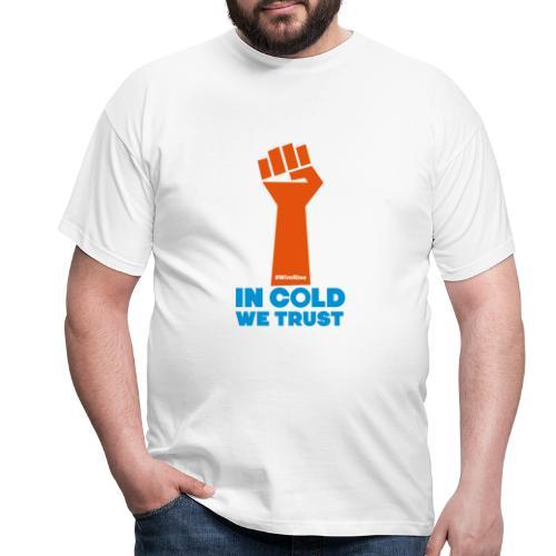 In Cold We Trust - Men's T-Shirt