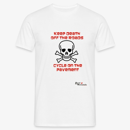 Keep death off the roads - Men's T-Shirt