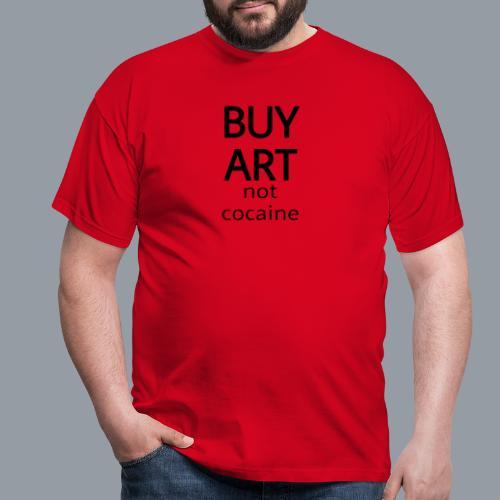 BUY ART NOT COCAINE (negro) - Camiseta hombre