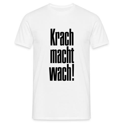 krachmachtwach - Männer T-Shirt