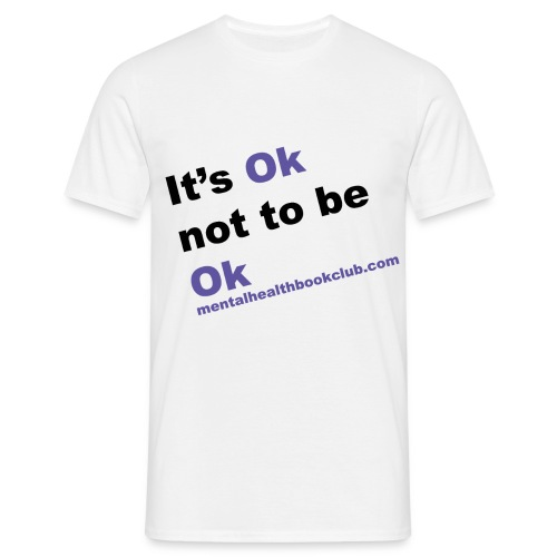 It s okay not to be okay - Men's T-Shirt