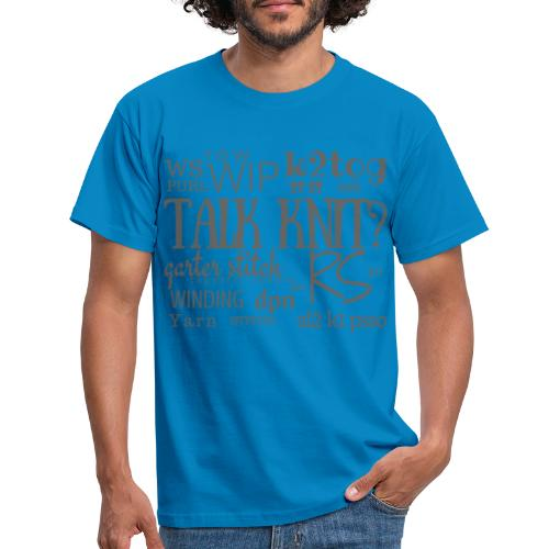 Talk Knit ?, gray - Men's T-Shirt
