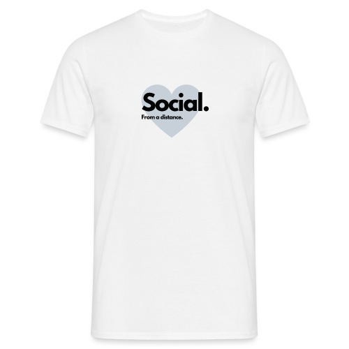 COVID Corona Collection - Social from a distance - Men's T-Shirt