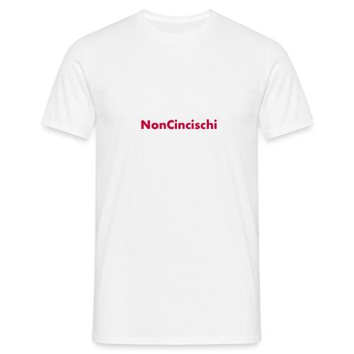 NonCincischi - Maglietta da uomo