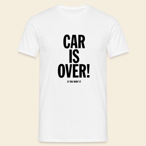 Car is over! - Men's T-Shirt