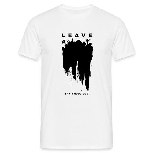 Leave a mark vector thatsmood com - Men's T-Shirt