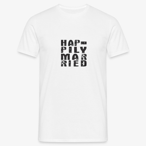 HAPPILY MARRIED - Men's T-Shirt