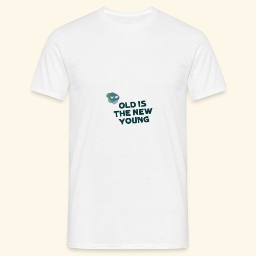 Old Is The New Young - Männer T-Shirt