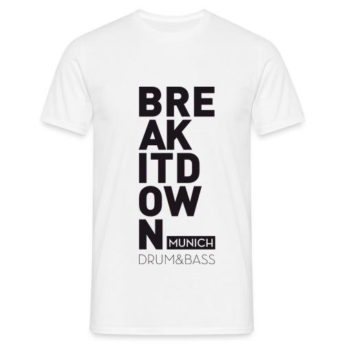 Break it Down (Black) - Männer T-Shirt