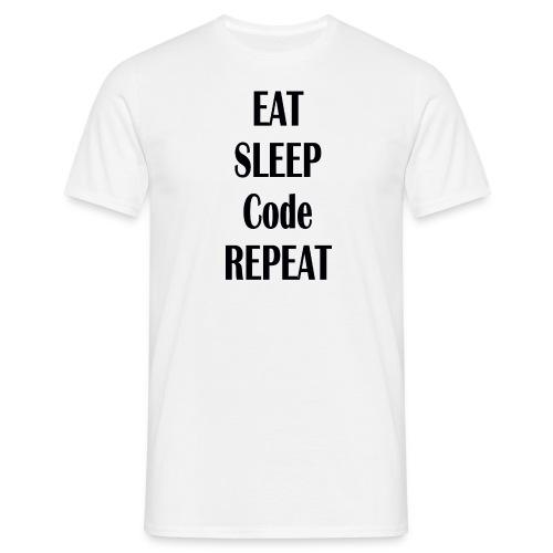 EAT SLEEP CODE REPEAT - Männer T-Shirt