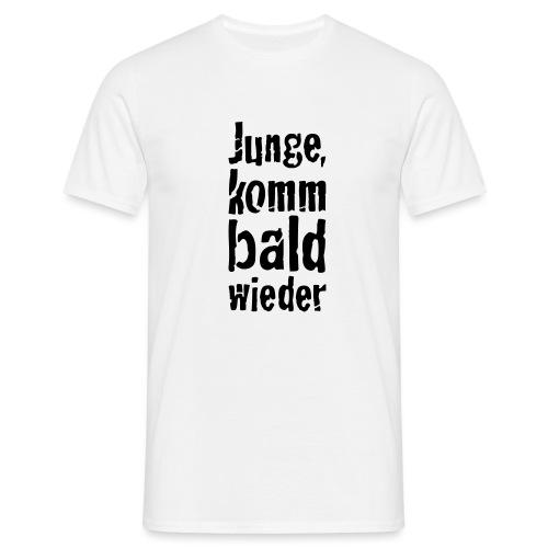 junge, komm bald wieder - Männer T-Shirt