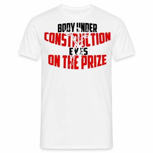 Body Under Construction, Eyes On The Prize - T-shirt herr