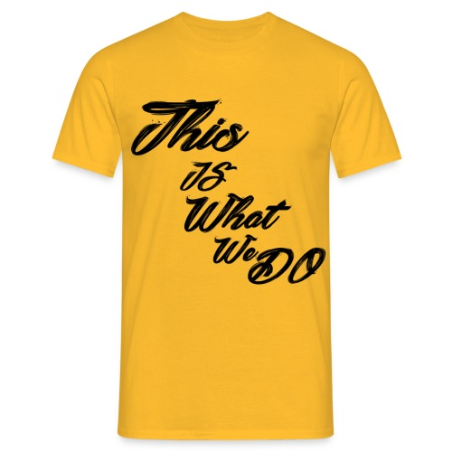 this is what we do bmx mountain bike skater tshirt - Men's T-Shirt