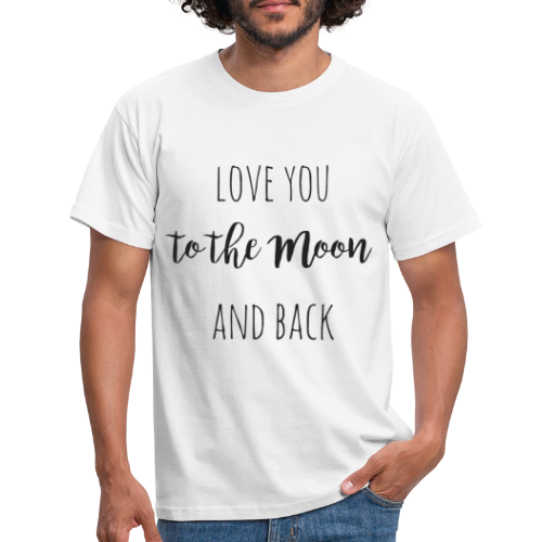 love you to the moon and back - Männer T-Shirt