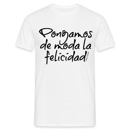 Pongamos de moda la felicidad design - Camiseta hombre