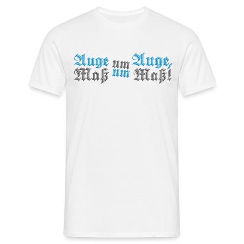 Auge um Auge Maß um Maß - Männer T-Shirt
