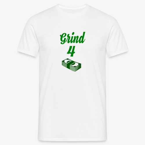 Grind4Money - Men's T-Shirt