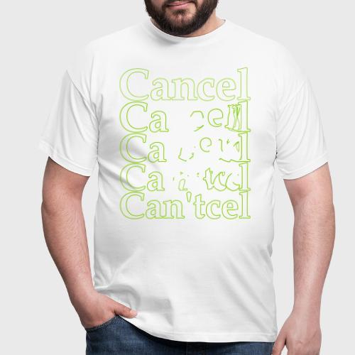 cancel - Mannen T-shirt