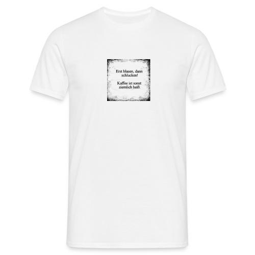 Kaffee Spruch Sprüche - Männer T-Shirt