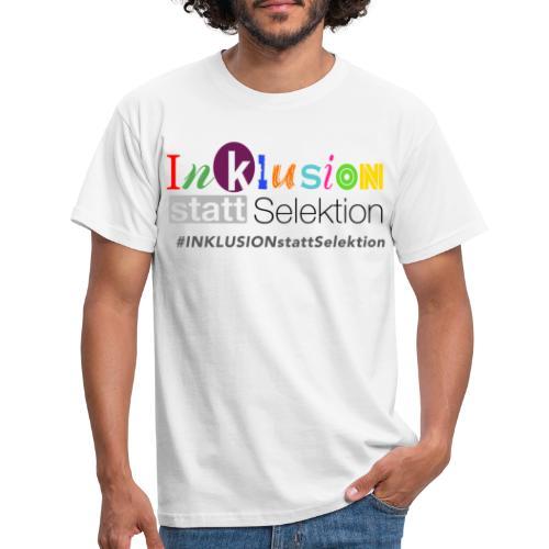 Inklusion statt Selektion - Männer T-Shirt
