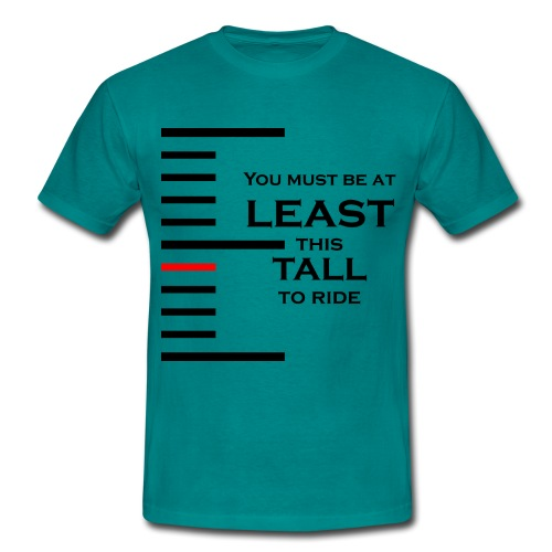 You must be at least this tall to ride - T-shirt Homme