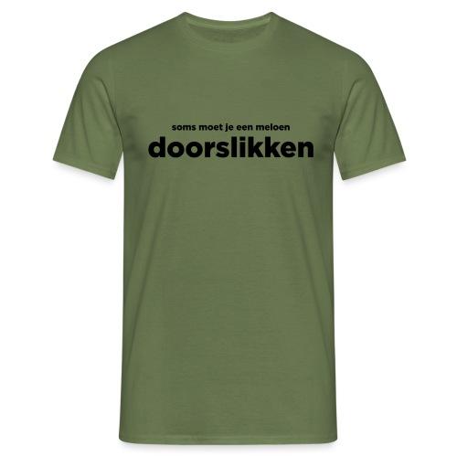 Soms moet je een meloen doorslikken - Mannen T-shirt
