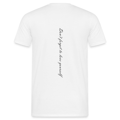 Don't forget to love yourself - Männer T-Shirt