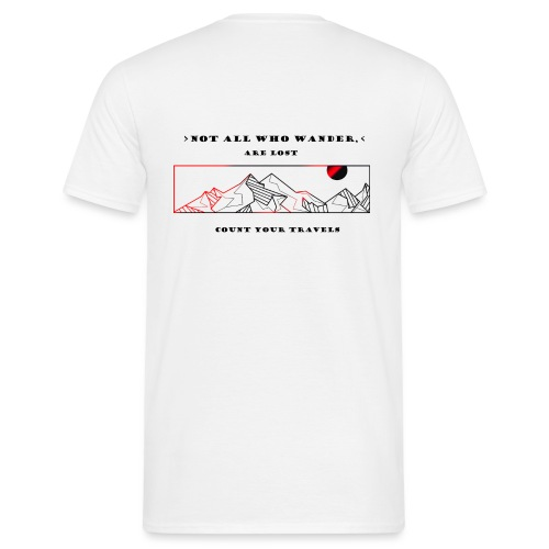 Not all who wander are lost - Mannen T-shirt