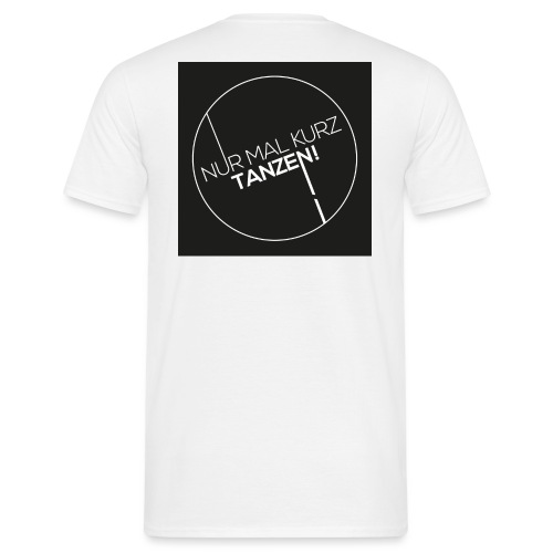 Nur Mal Kurz Tanzen black - Männer T-Shirt