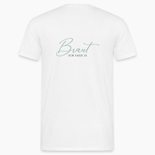 Braut - Ich sage ja - Men's T-Shirt