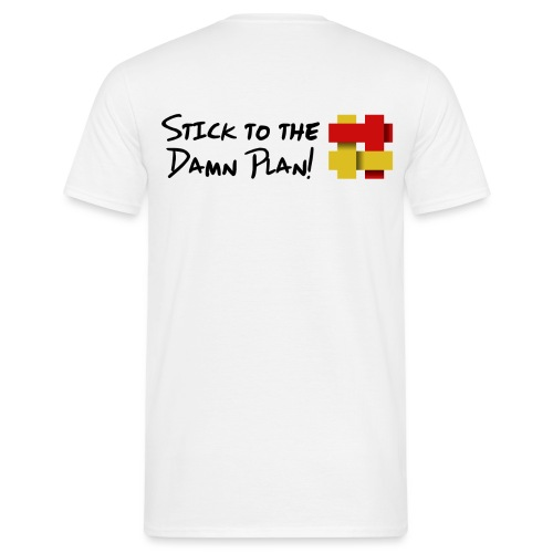 Stick to the Damn Plan - Men's T-Shirt