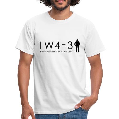 1W4 3L = Ein Waldviertler ist drei Leute - Männer T-Shirt