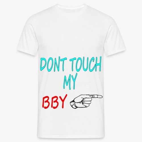 DONT TOUCH MY BBY - Camiseta hombre