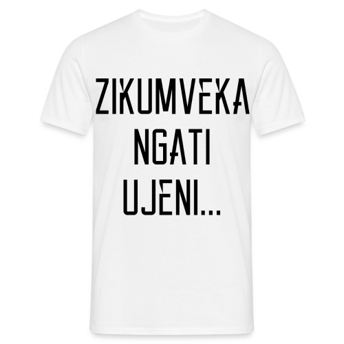 Zikumveka Ngati Black - Men's T-Shirt