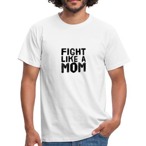 Fight like a mom - T-shirt herr