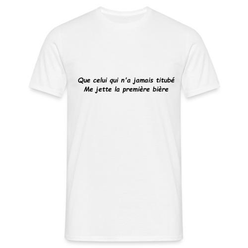 celui qui n a jamais titube - T-shirt Homme