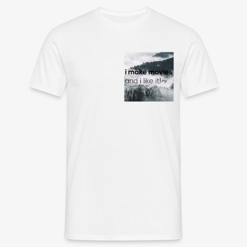i make movies, and i like it - Mannen T-shirt
